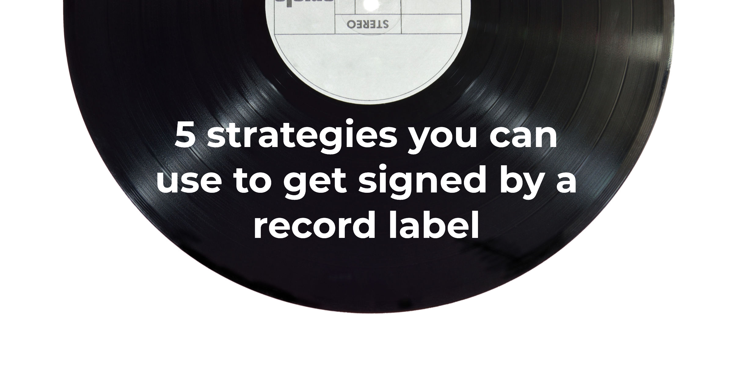 get signed by a record label