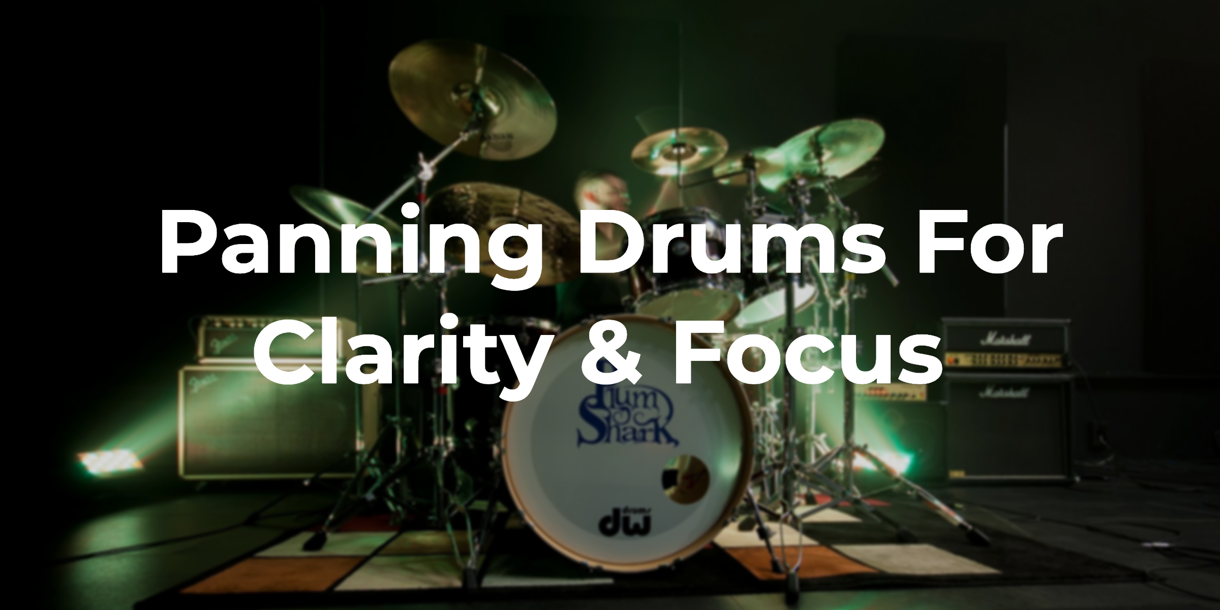 panning drums when mixing rock music